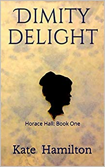 Dimity Delight: Horace Hall (Book One)