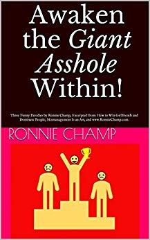 Free: Awaken the Giant Asshole Within!