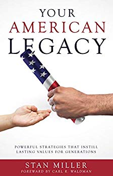 Free: Your American Legacy (Powerful Strategies that Instill Lasting Values for Generations)