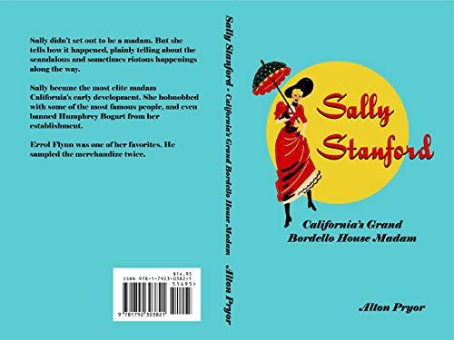 Sally Stanford, California's Grand Bordello House Madam