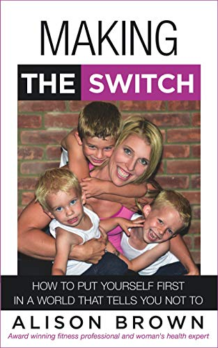 Free: Making the Switch: How to Put Yourself First in a World That Tells You Not To