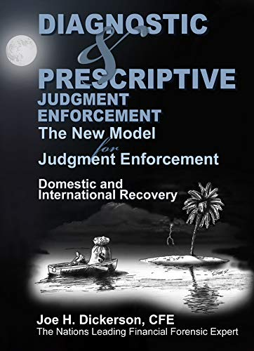 Free: Diagnostic & Prescriptive Judgment Enforcement: The New Model for Judgment Recovery
