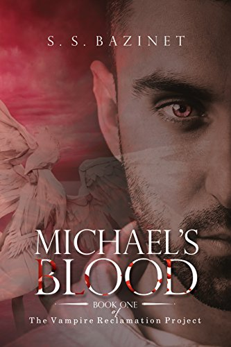 Free: The Vampire Reclamation Project: Michael's Blood (Book 1)