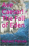 Ave Caesar: The Fall of Eden