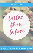 Better than Before: A Guide to Living a Happier Life
