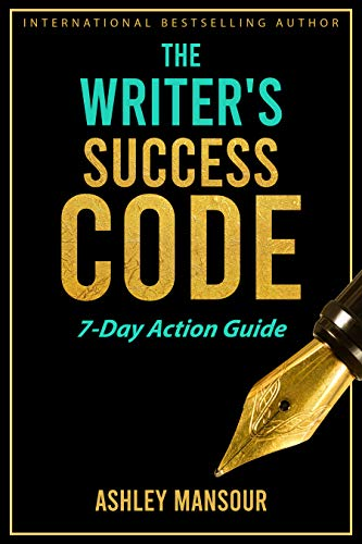 The Writer's Success Code: 7-Day Action Guide
