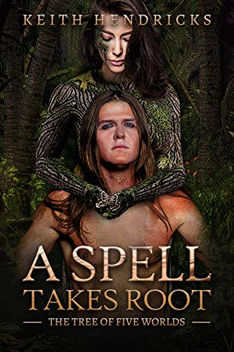 A Spell Takes Root: An Epic Fantasy