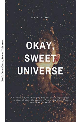 Okay, Sweet Universe