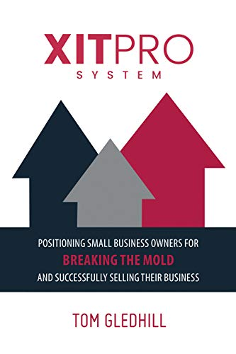 Free: XITPRO SYSTEM: Positioning Small Business Owners for Breaking the Mold and Successfully Selling Their Business