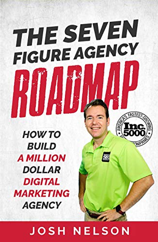 Free: The Seven Figure Agency Roadmap: How to Build a Million Dollar Digital Marketing Agency