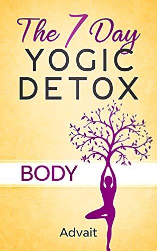 The 7 Day Yogic Detox – Body