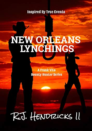 Free: New Orleans Lynchings: A Frank Vito Bounty Hunter Series (Historical Western Thriller) Book 4