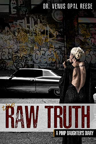 Free: The Raw Truth: A Pimp Daughter's Diary