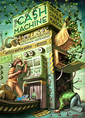 The Cash Machine: A Tale of Passion, Persistence, and Financial Independence