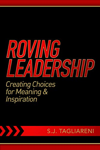 Free: Roving Leadership: Creating Choices for Meaning & Inspiration