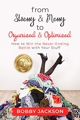 From Stressy & Messy to Organized & Optimized