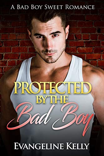 Protected by the Bad Boy
