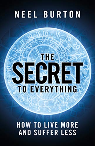 Free: The Secret to Everything: How to Live More and Suffer Less