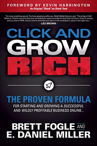 Free: Click and Grow Rich: The Proven Formula for Starting and Growing a Successful and Wildly Profitable Business Online