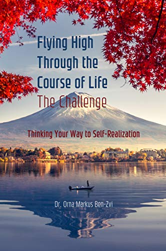 Free: Flying High Through the Course of Life – The Challenge: Thinking Your Way to Self-Realization