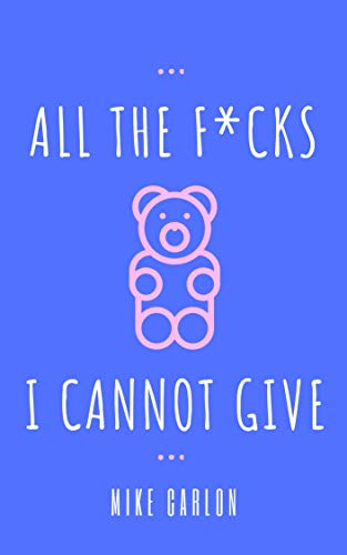 Free: All the F*cks I Cannot Give