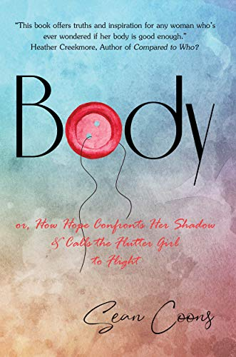Free: Body or How Hope Confronts Her Shadow and Calls the Flutter Girl to Flight