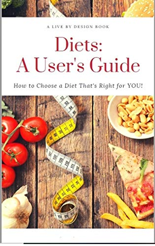 Free: Diets: A User's Guide – How to Choose a Diet That's Right for You