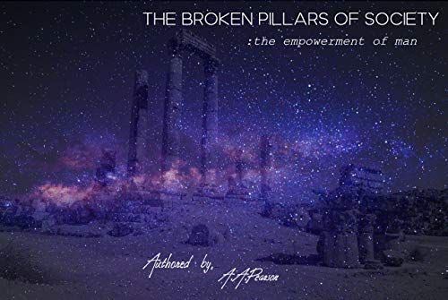 The Broken Pillars of Society: The Empowerment of Man