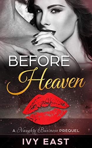 Free: Before Heaven (Naughty Business Short Story Prequel)