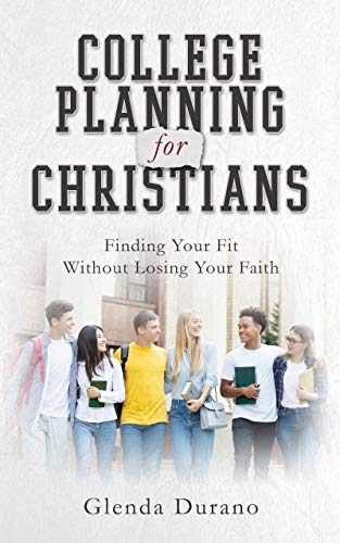 College Planning for Christians: Finding Your Fit Without Losing Your Faith