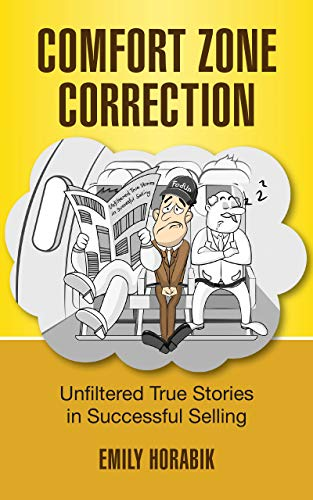 Free: Comfort Zone Correction: Unfiltered True Stories In Successful Selling