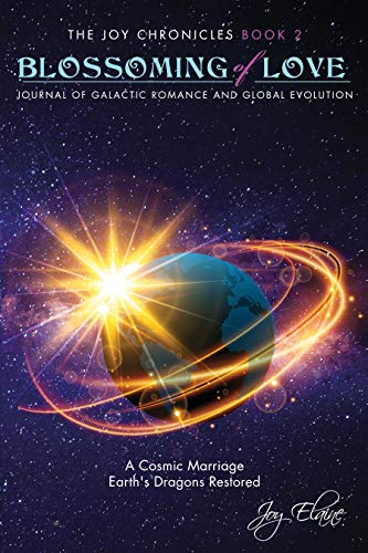 Free: Blossoming of Love: Journal of Galactic Romance and Global Evolution (The Joy Chronicles Book 2)