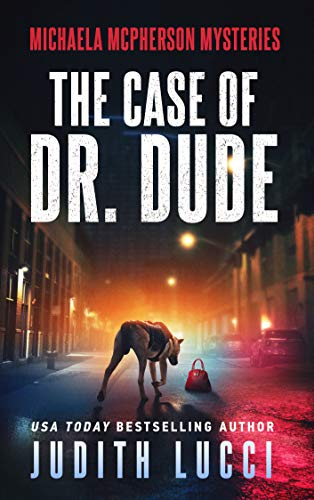 The Case of Dr Dude: A Michaela McPherson Mystery (Book 1)