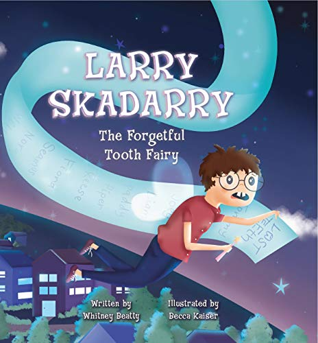 Free: Larry Skadarry the Forgetful Tooth Fairy