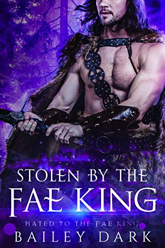 Free: Stolen by The Fae King (Mated to The Fae King Book 1)