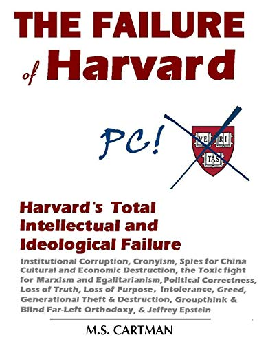 Free: The Failure of Harvard: Harvard's Total Ideological and Intellectual Failure
