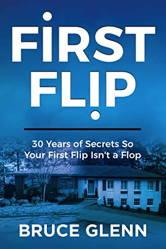 Free: First Flip: 30 Years of Secrets So Your First Flip Isn't a Flop