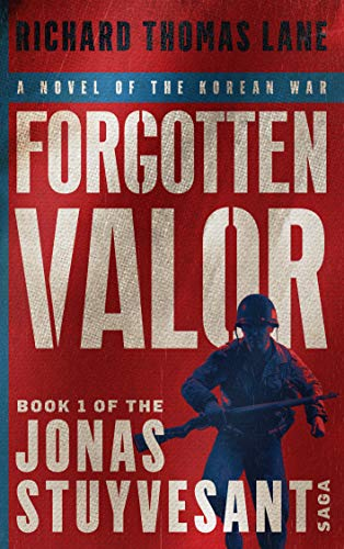 Forgotten Valor: A Novel of the Korean War