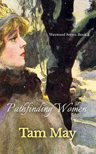 Pathfinding Women (Waxwood Series: Book 3)
