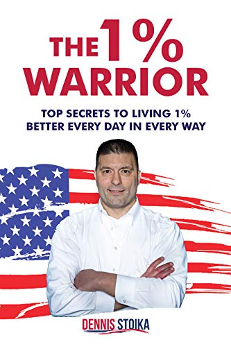 Free: The 1% Warrior: Top Secrets to Living 1% Better Every Day in Every Way