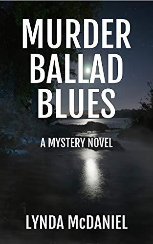 Murder Ballad Blues: A Mystery Novel