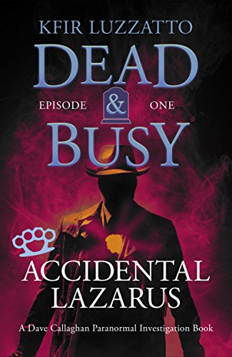 Free: Accidental Lazarus – DEAD & BUSY: Episode 1
