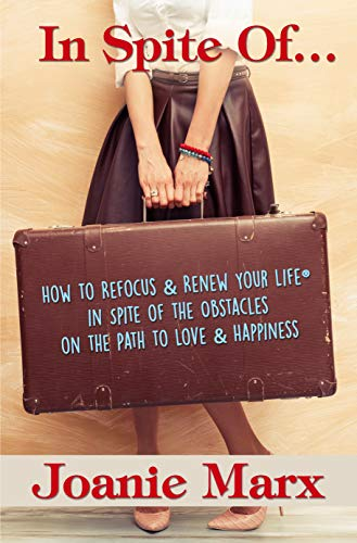Free: In Spite Of…: How to Refocus & Renew Your Life® in Spite of the Obstacles on the Path to Love & Happiness