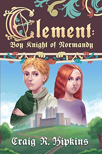 Clement: Boy Knight of Normandy