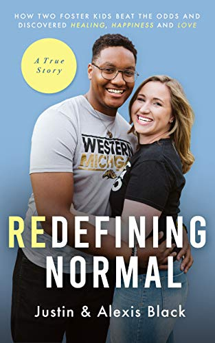 Redefining Normal: How Two Foster Kids Beat The Odds and Discovered Healing, Happiness and Love