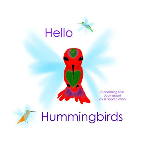 Hello Hummingbirds