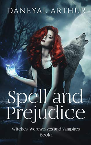 Spell and Prejudice: Witches, Werewolves and Vampires (Book 1)