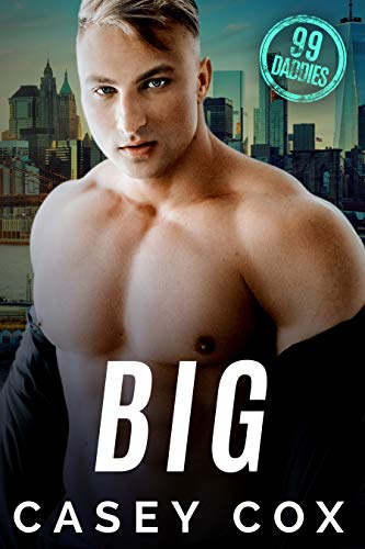 Big (99 Daddies Book 2)