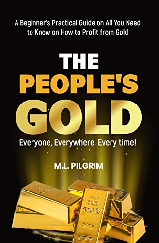 The People's Gold: Everyone, Everywhere, Every time!