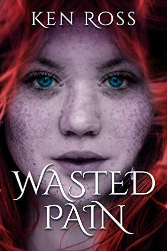 Free: Waisted Pain (Ken Ross Romantic/Erotic Suspense Series Book 1)